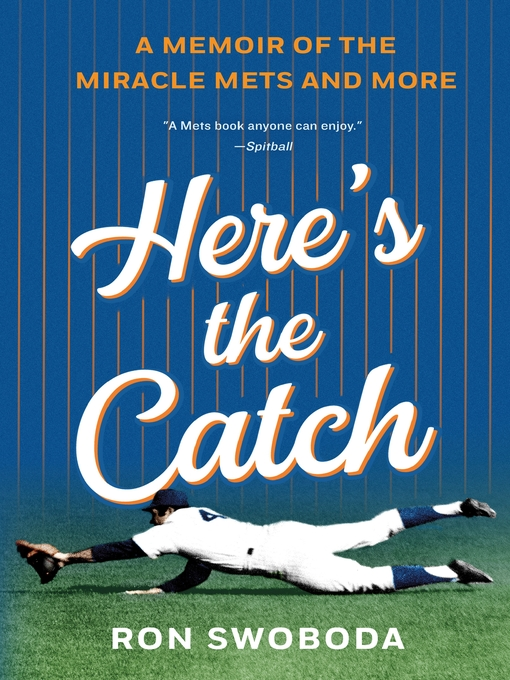 Title details for Here's the Catch by Ron Swoboda - Available