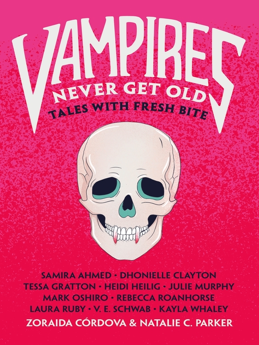 Title details for Vampires Never Get Old by Zoraida Cordova - Available