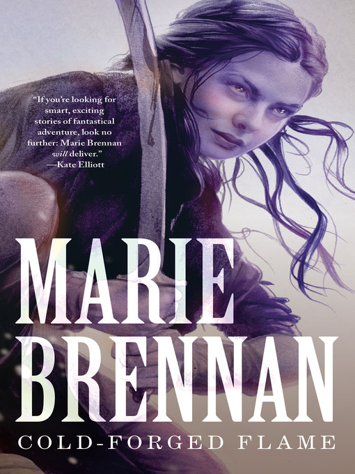 Title details for Cold-Forged Flame by Marie Brennan - Available