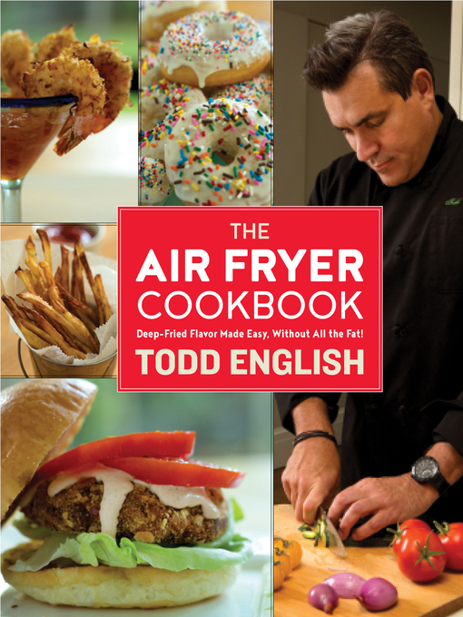 Title details for The Air Fryer Cookbook by Todd English - Available