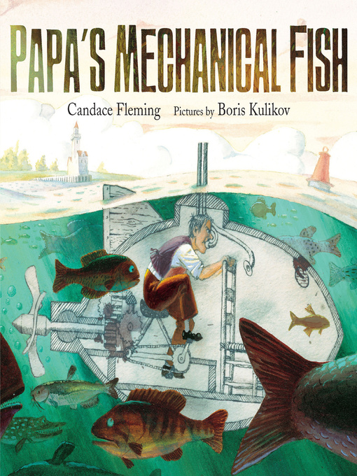 Title details for Papa's Mechanical Fish by Candace Fleming - Wait list