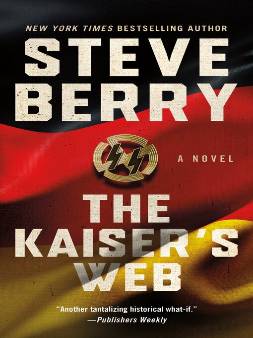 Title details for The Kaiser's Web--A Novel by Steve Berry - Wait list