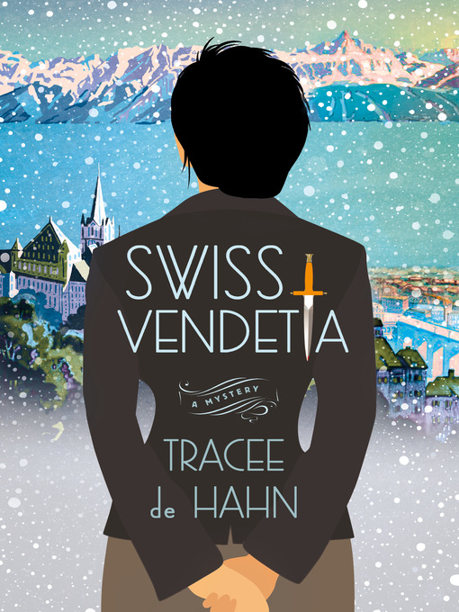 Title details for Swiss Vendetta--A Mystery by Tracee de Hahn - Available