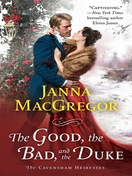 Title details for The Good, the Bad, and the Duke--The Cavensham Heiresses by Janna MacGregor - Wait list