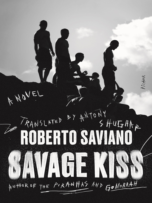 Title details for Savage Kiss by Roberto Saviano - Available