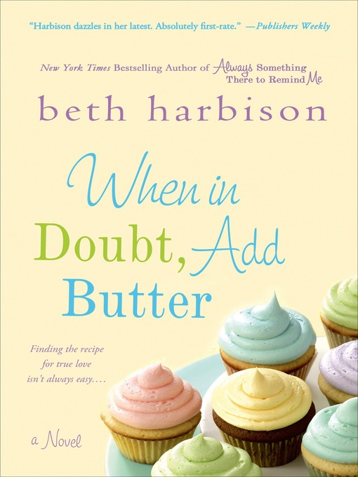 Title details for When in Doubt, Add Butter by Beth Harbison - Wait list