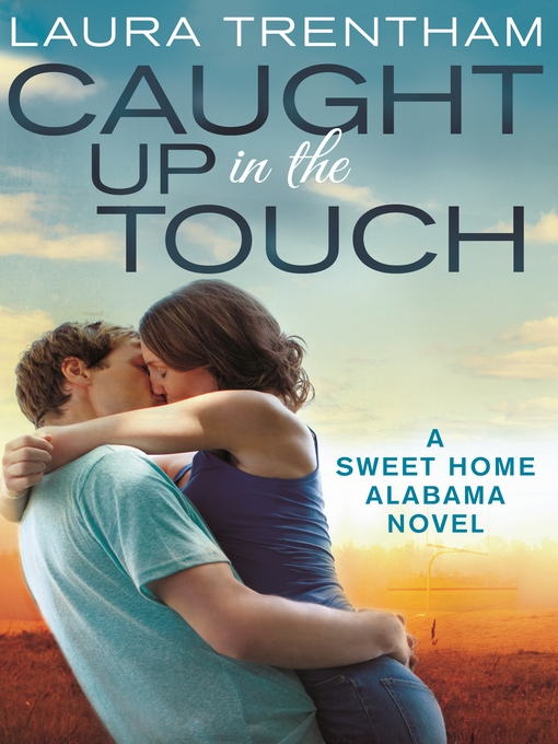 Title details for Caught Up in the Touch by Laura Trentham - Available
