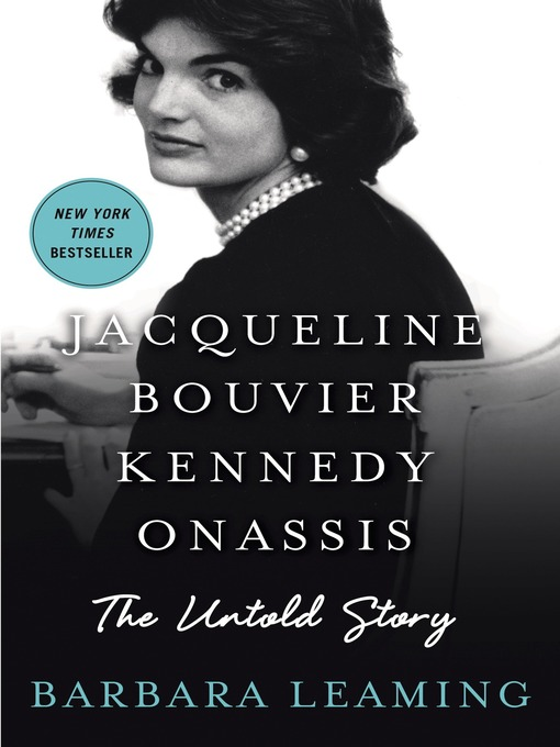 Title details for Jacqueline Bouvier Kennedy Onassis--The Untold Story by Barbara Leaming - Wait list
