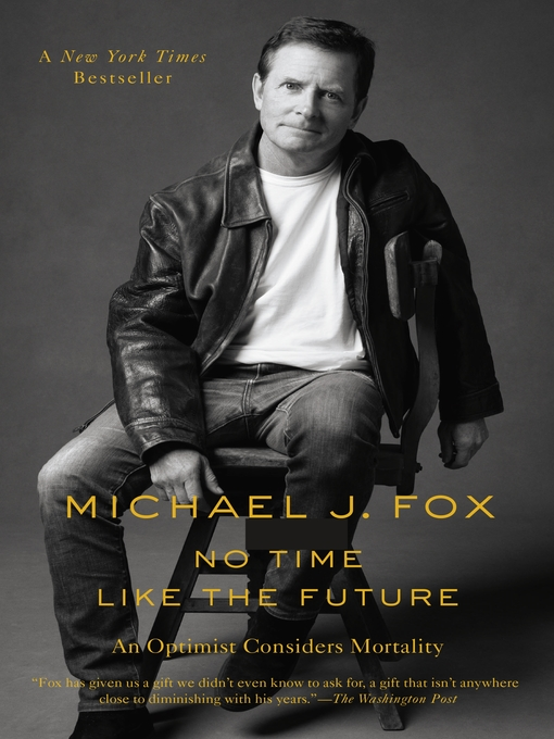 Title details for No Time Like the Future by Michael J. Fox - Available