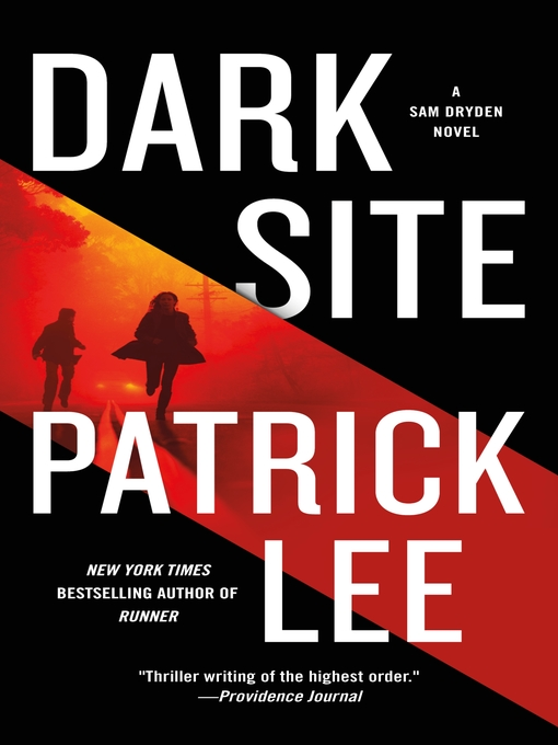 Title details for Dark Site--A Sam Dryden Novel by Patrick Lee - Wait list