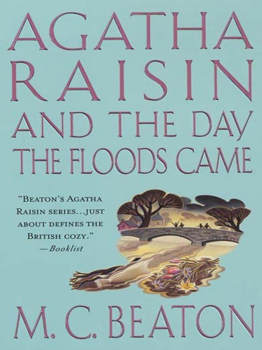 Title details for Agatha Raisin and the Day the Floods Came by M. C. Beaton - Wait list