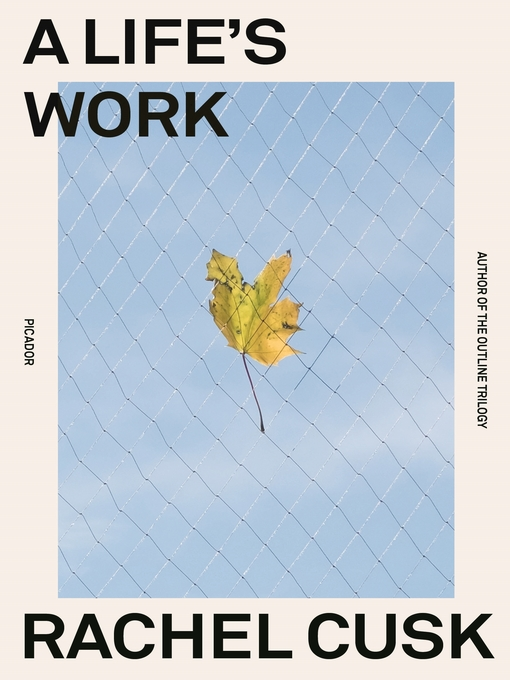 Title details for A Life's Work by Rachel Cusk - Wait list