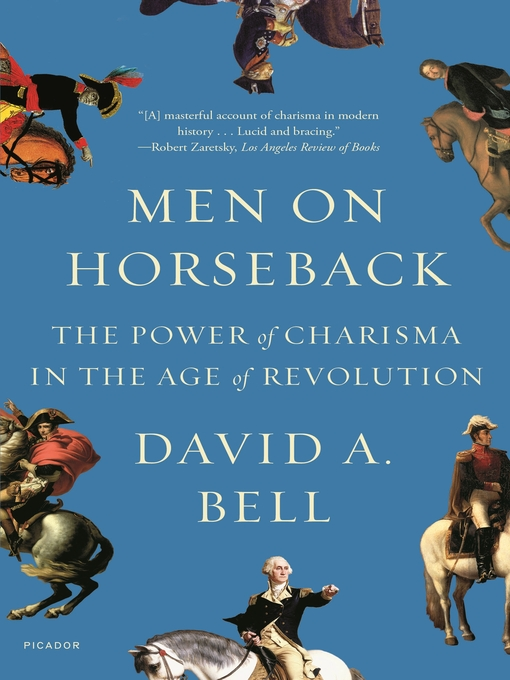 Title details for Men on Horseback by David A. Bell - Available