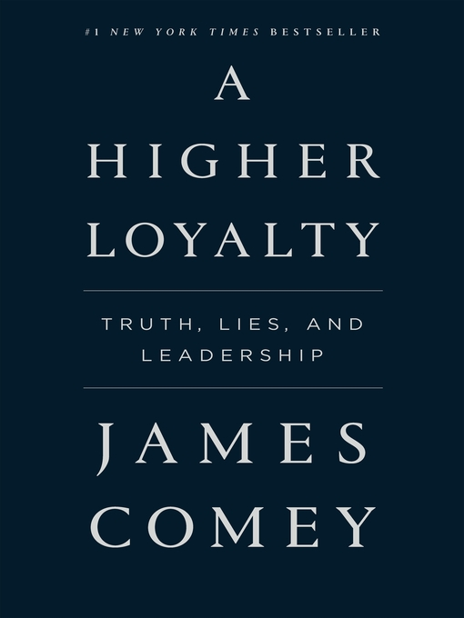 Title details for A Higher Loyalty by James Comey - Available
