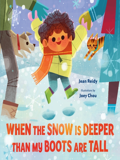Title details for When the Snow Is Deeper Than My Boots Are Tall by Jean Reidy - Available
