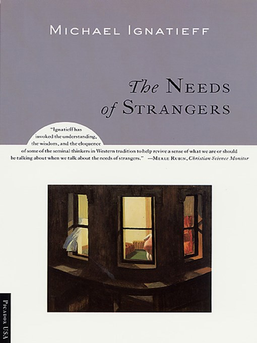Title details for The Needs of Strangers by Michael Ignatieff - Available
