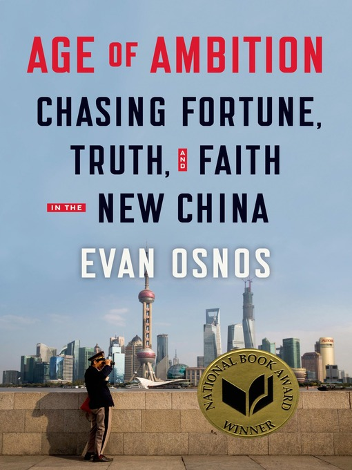 Age of Ambition--Chasing Fortune, Truth, and Faith in the New China