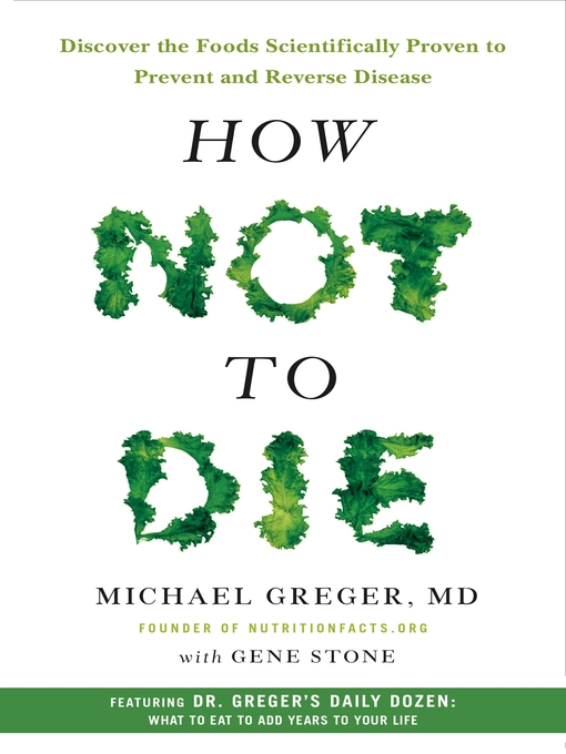 Title details for How Not to Die by M.D. Michael Greger, MD - Wait list