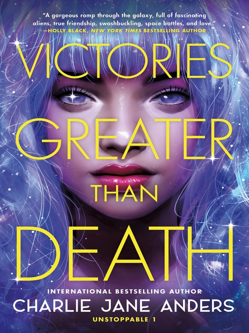 Title details for Victories Greater Than Death by Charlie Jane Anders - Wait list
