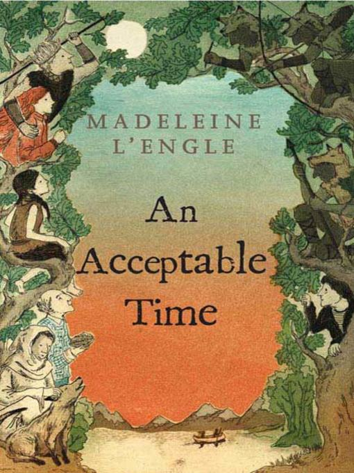 Title details for An Acceptable Time by Madeleine L'engle - Available