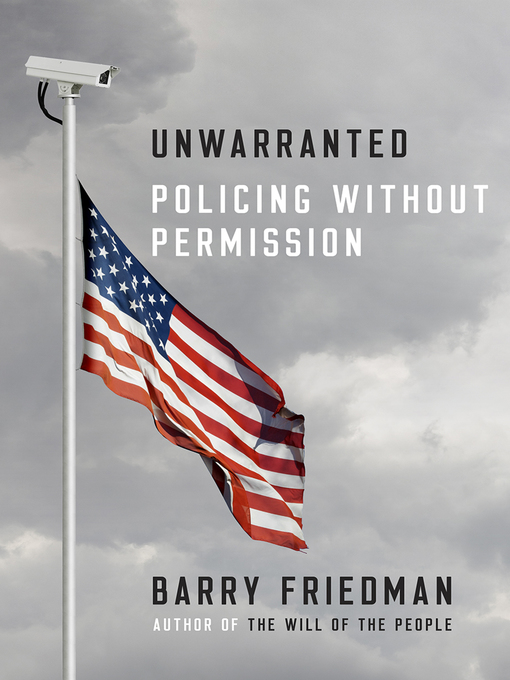 Title details for Unwarranted by Barry Friedman - Available