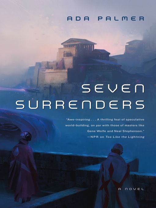 Title details for Seven Surrenders--Book 2 of Terra Ignota by Ada Palmer - Available