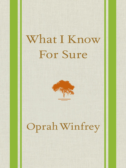 Title details for What I Know For Sure by Oprah Winfrey - Wait list