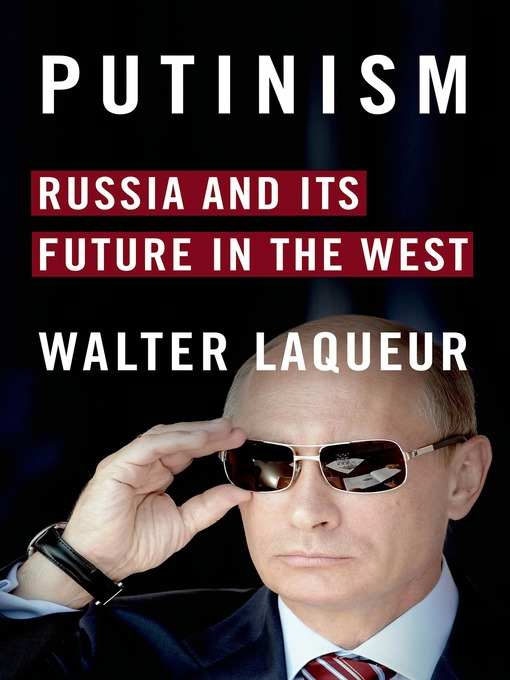 Title details for Putinism by Walter Laqueur - Available
