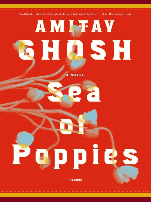 Title details for Sea of Poppies by Amitav Ghosh - Wait list