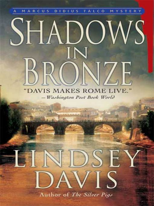 Title details for Shadows in Bronze by Lindsey Davis - Available