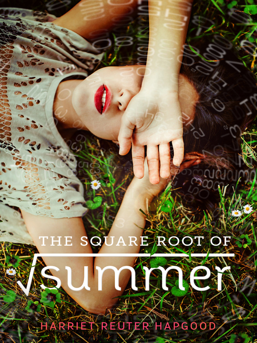 Title details for The Square Root of Summer by Harriet Reuter Hapgood - Wait list