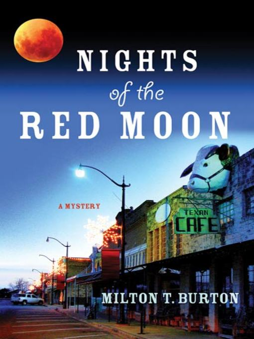 Title details for Nights of the Red Moon by Milton T. Burton - Wait list