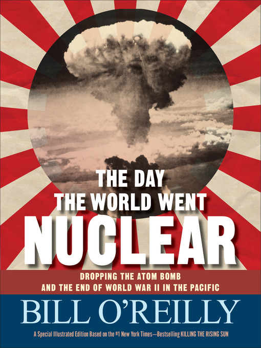 Title details for The Day the World Went Nuclear by Bill O'Reilly - Available