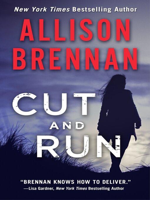 Title details for Cut and Run by Allison Brennan - Wait list