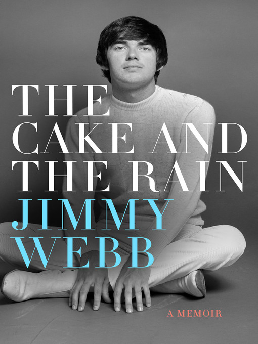 Title details for The Cake and the Rain by Jimmy Webb - Available