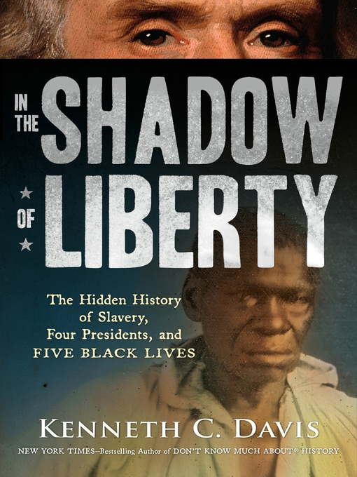 Title details for In the Shadow of Liberty by Kenneth C. Davis - Available