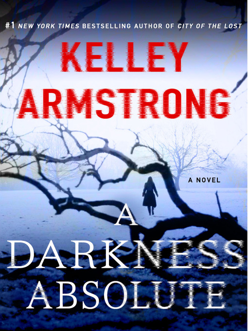 Title details for A Darkness Absolute by Kelley Armstrong - Available