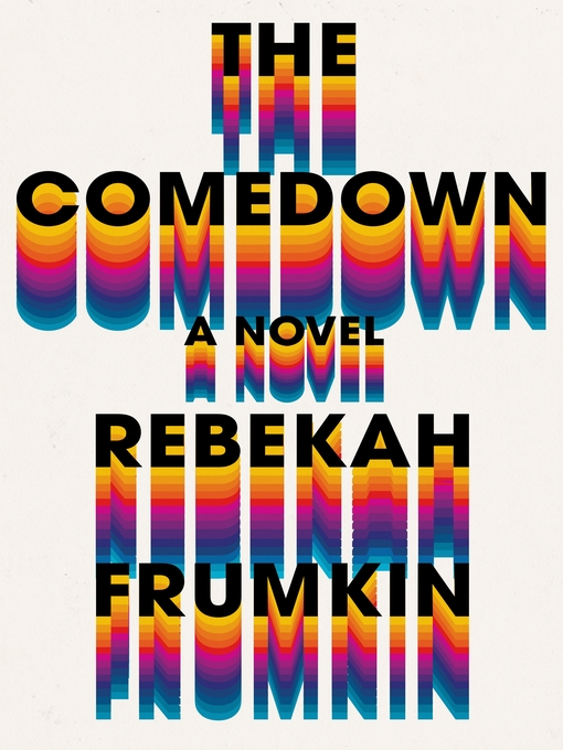 Title details for The Comedown by Rebekah Frumkin - Wait list
