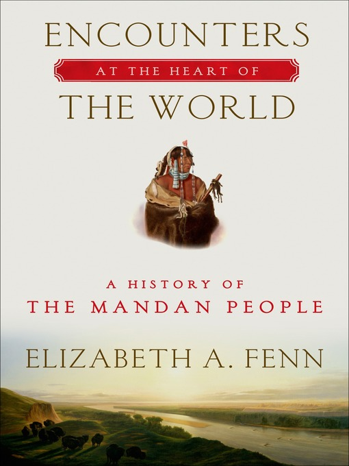 Title details for Encounters at the Heart of the World by Elizabeth A. Fenn - Wait list