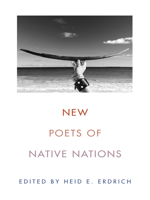Title details for New Poets of Native Nations by Heid E. Erdrich - Available