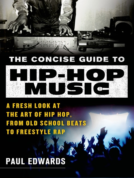 Title details for The Concise Guide to Hip-Hop Music by Paul Edwards - Wait list