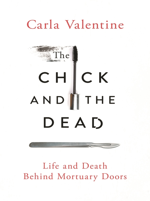 Title details for The Chick and the Dead by Carla Valentine - Wait list