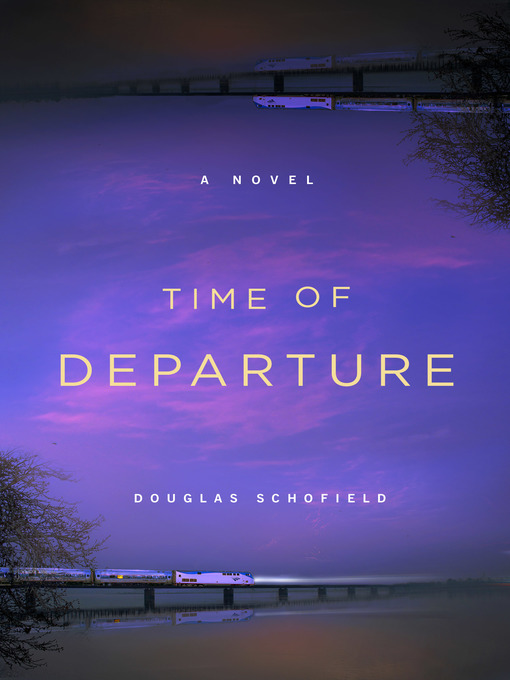 Title details for Time of Departure by Douglas Schofield - Available