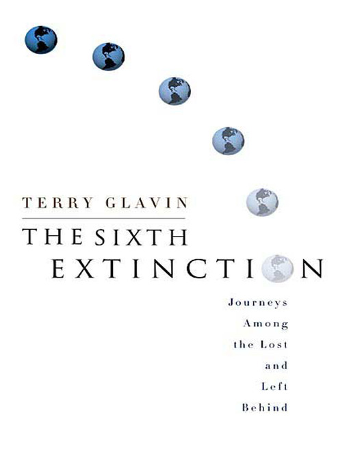 Title details for The Sixth Extinction by Terry Glavin - Available
