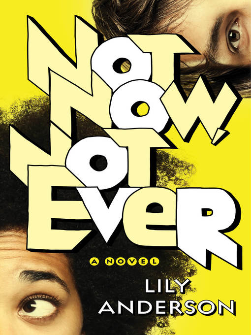 Title details for Not Now, Not Ever by Lily Anderson - Wait list
