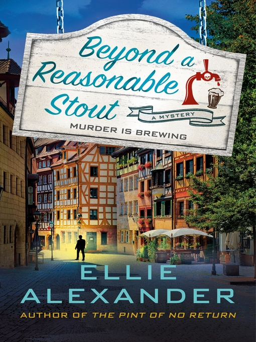 Title details for Beyond a Reasonable Stout by Ellie Alexander - Wait list