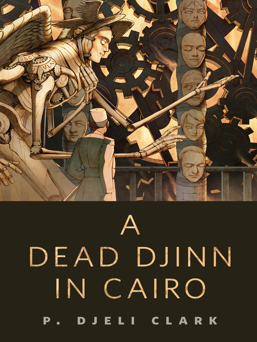 Title details for A Dead Djinn in Cairo by P. Djèlí Clark - Wait list