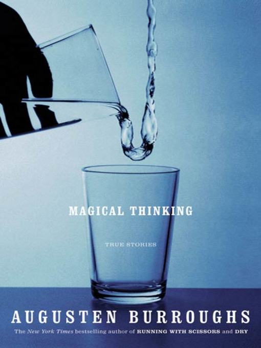 Title details for Magical Thinking by Augusten Burroughs - Wait list