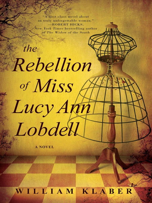 Title details for The Rebellion of Miss Lucy Ann Lobdell by William Klaber - Available