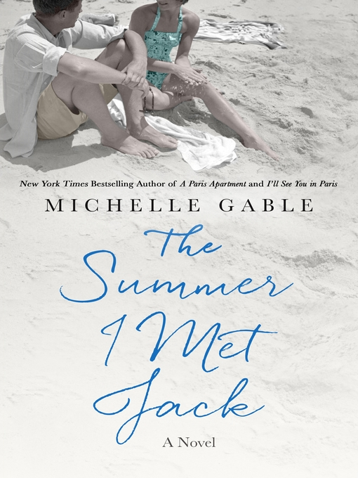 Title details for The Summer I Met Jack by Michelle Gable - Wait list